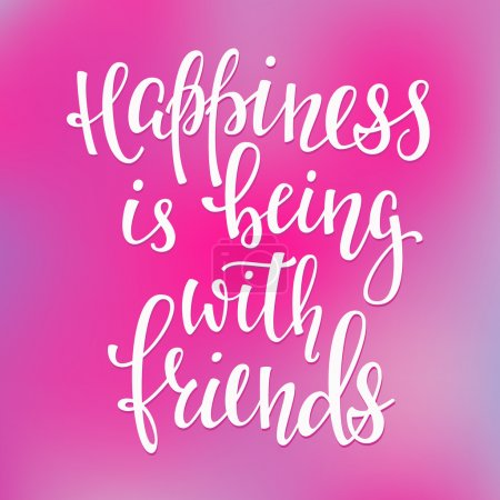 Illustration for Happiness is being with friends lettering, vector illustration - Royalty Free Image