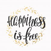 Happiness is free quote lettering