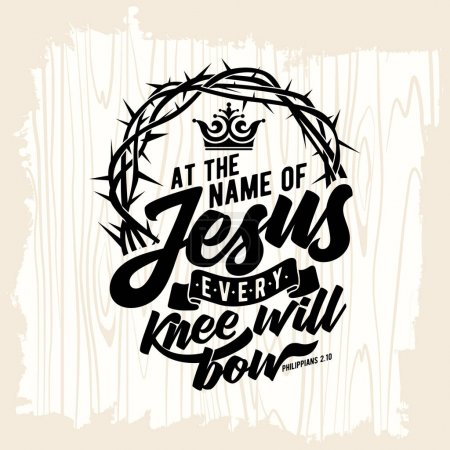 Bible lettering. Christian art. At the name of Jesus every knee will bow