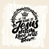 Bible lettering Christian art At the name of Jesus every knee will bow
