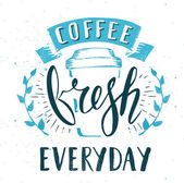 fresh Coffee  Everyday
