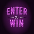 Enter to Win Vector Sign, Win Prize, Win in Lotter...