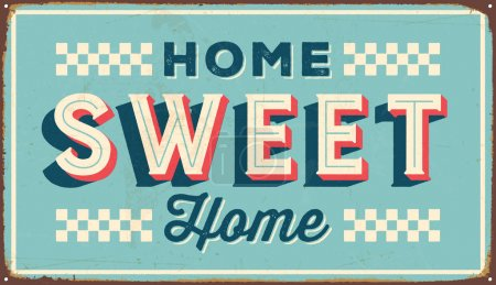 Illustration for Vintage metal sign - Home Sweet Home - Vector EPS10. Grunge and rusty effects can be easily removed for a cleaner look. - Royalty Free Image