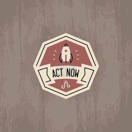 Act now - motivational badge design