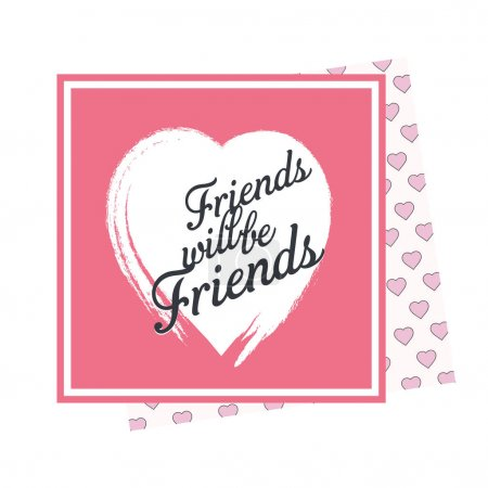 Friends will be friends card