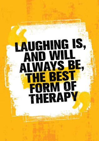 Illustration for Banner of motivation quote Laughing Is, And Always Will Be, The Best Form Of Therapy. Typography Banner Design On Grunge Texture Rough Background - Royalty Free Image