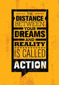 Banner of motivation quote The Distance Between Your Dreams And Reality Is Called Action Creative Inspiration Motivation Quote Template
