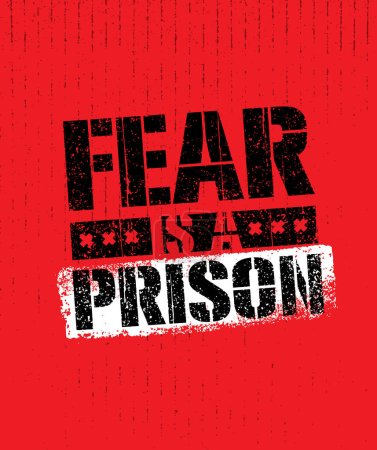 inscription Fear Is A Prison