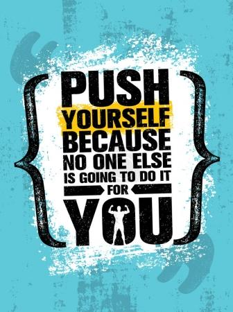 Push Yourself  Motivation Quote
