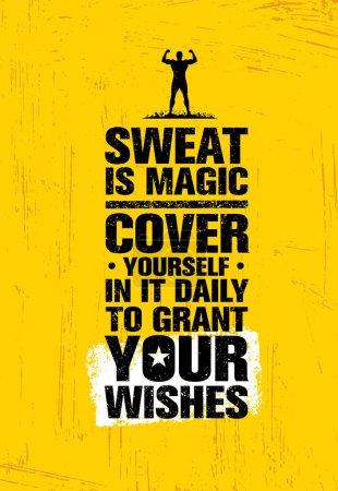 Sweat Is Like Magic.