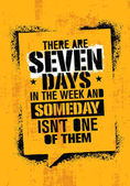 There Are Seven Days In The Week