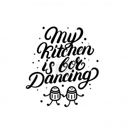 My kitchen is for dancing hand written lettering q...