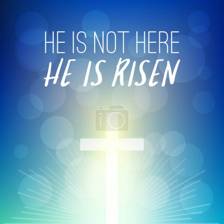Bible verse: he is not here, He is risen headline with shining cross on bokeh background, typographic design for easter and celebrate the resurrection of jesus christ