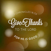 give thanks to the lord typographic from bible for thanksgiving poster with bokeh background