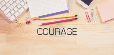 Business Workplace with  COURAGE Concept