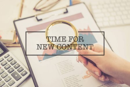 CONCEPT: TIME FOR NEW CONTENT