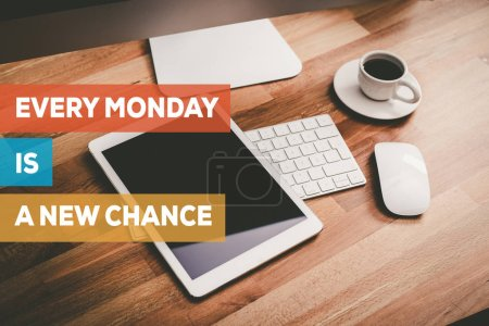 EVERY MONDAY IS A NEW CHANCE CONCEPT