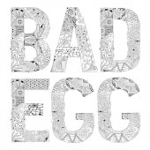 Words bad egg for coloring Vector decorative zentangle object