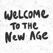 Welcome to the new age Vector hand drawn illustration with cartoon lettering