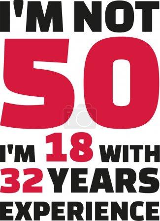 Je n'ai pas 50 ans, j'ai 18 ans avec 32 ans d'expérience - 50e anniversaire