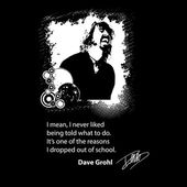 Dave Grohl from Foo Fighters qoute black and white vector3