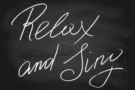 Foto de Relax and sing. Handwritten text, chalk on blackboard, vector. Each word is on the separate layer - Imagen libre de derechos