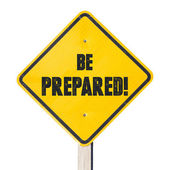 Be prepared sign. Something is about to happen